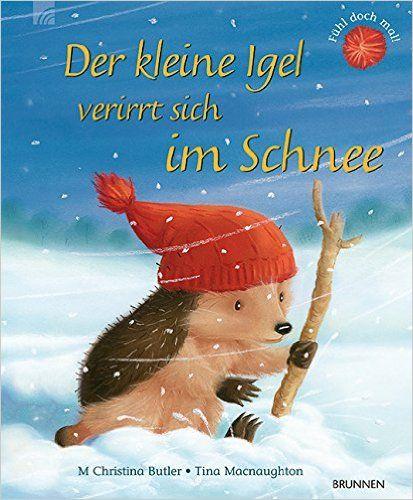 Der kleine Igel verirrt sich im Schnee: Amazon.de: M Christina Butler, Tina Macnaughton: Bücher
