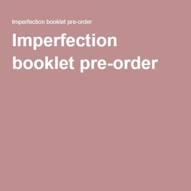 Imperfection booklet pre-order
