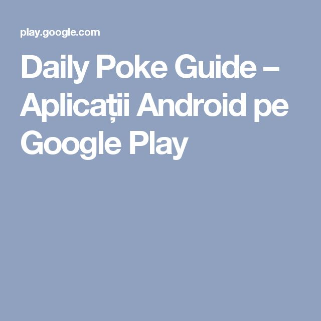 Daily Poke Guide – Aplicații Android pe Google Play