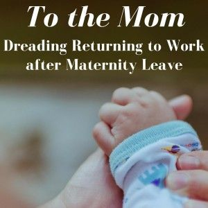 See how to work through your thoughts and feel okay as your maternity leave comes to an end.
