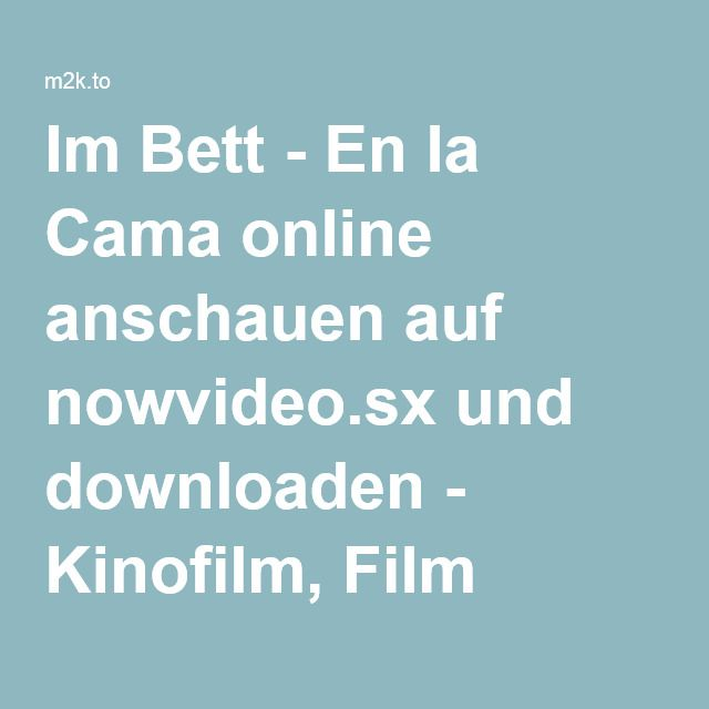 Im Bett - En la Cama online anschauen auf nowvideo.sx und downloaden - Kinofilm, Film Stream angucken auf m2k.to Movie2k.to Movie4k.to