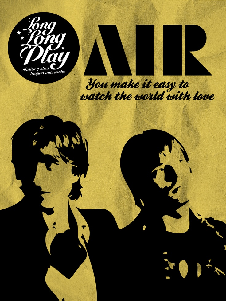 Air- You make it easy to watch the world with love.