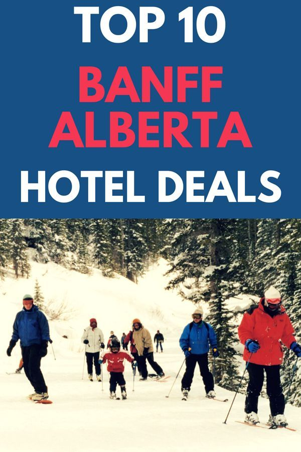Ski Trip Planning Tip - take a ski vacation in Banff, Alberta! Find out the 10 best Banff hotel deals and how you can save money on your hotel stay on your ski trip in Banff, Alberta, Canada. #Banff #Alberta #SkiTrip #Skiing