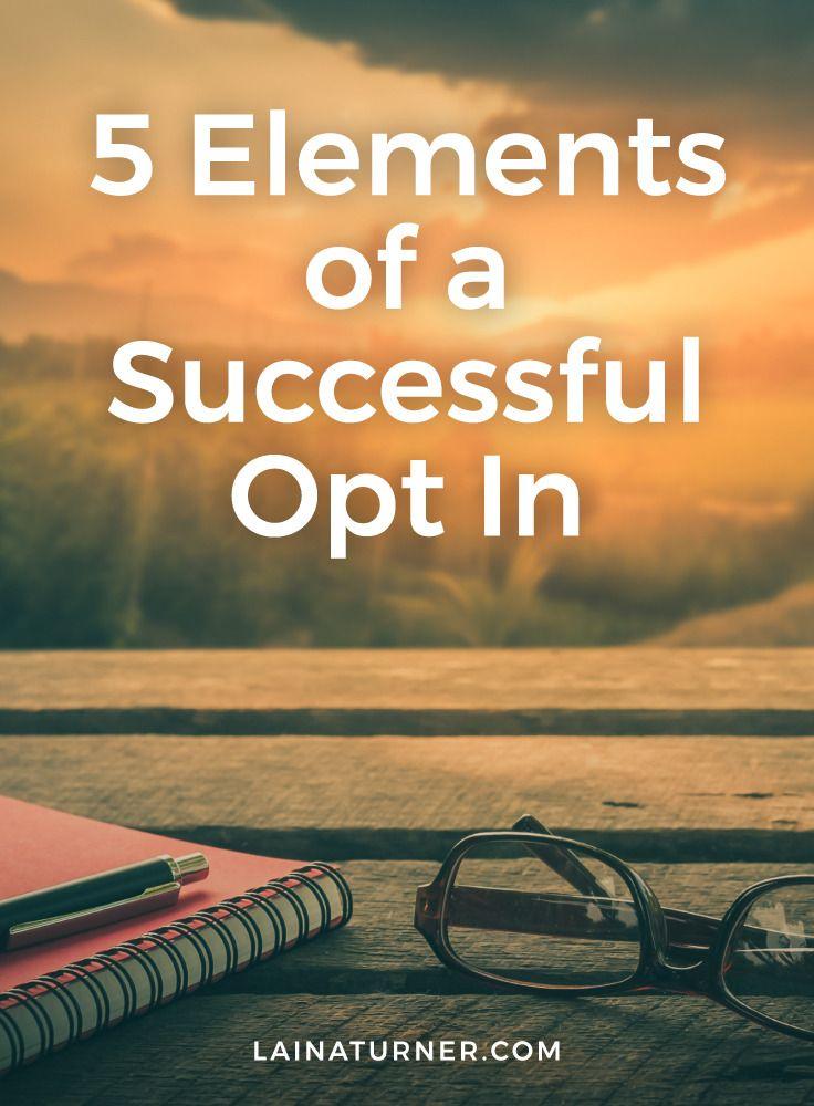 5 Elements of a Successful Opt In For Authors http://www.lainaturner.com/5-elements-successful-opt-authors/?utm_campaign=coschedule&utm_source=pinterest&utm_medium=Laina%20Turner&utm_content=5%20Elements%20of%20a%20Successful%20Opt%20In%20For%20Authors #indieauthors #selfpublishing #authorlife #writer #selfpub #writingtip #writetip
