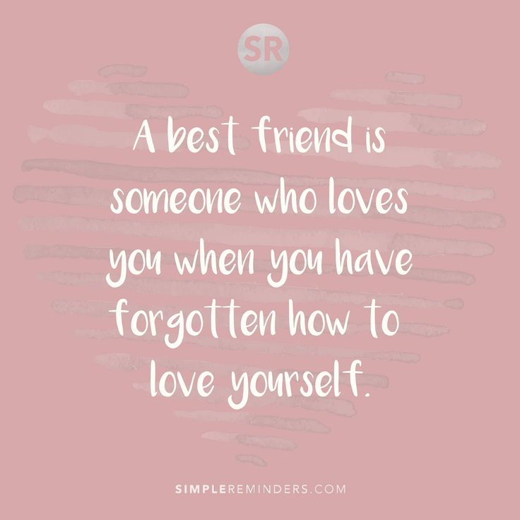 A best friend is someone who loves you when you have forgotten how to love yourself. #SimpleReminders #quotes #selfhelp #life #inspiration #friendship #love