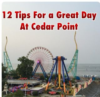 12 tips for a great day at Cedar Point.