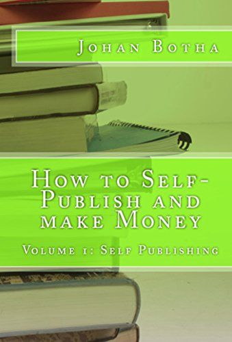 How to publish yourself and make money!: Volume 1:Self Pu…