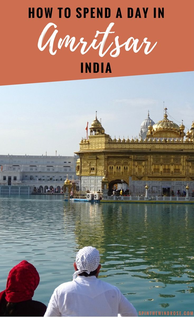 The vibrant city of Amritsar, located in Punjab, North West India, is a must on your itinerary. Here's how to spend a day exploring what it has to offer.  One day in Amritsar, India | Punjab India | Golden Temple | Spin the Windrose | spinthewindrose.com