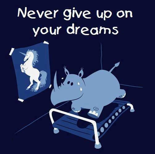 NEVER GIVE UP ON YOUR DREAMS #FireandWater