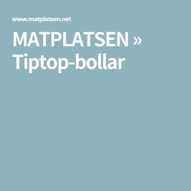 MATPLATSEN » Tiptop-bollar