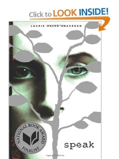 Speak by Laurie Halse Anderson - a book for teens (especially girls) as they enter high school