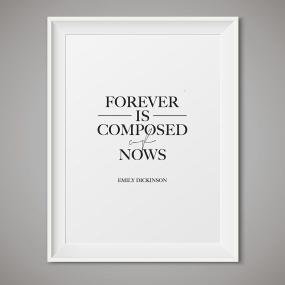 Printable Art Forever is Composed of Nows  by SevenSwansStationery