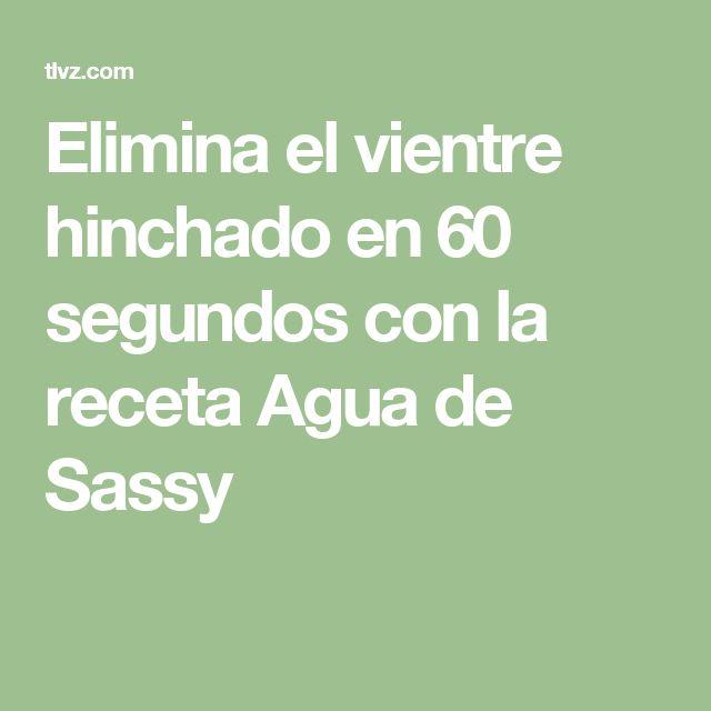 Elimina el vientre hinchado en 60 segundos con la receta Agua de Sassy
