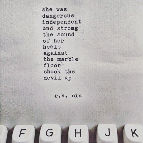 She was dangerous, independent and strong, the sound of her heels against the marble floor shook the devil up