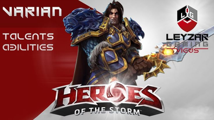 Heroes of the Storm (Hero Preview) - Varian Talents & Abilities (HotS Va...