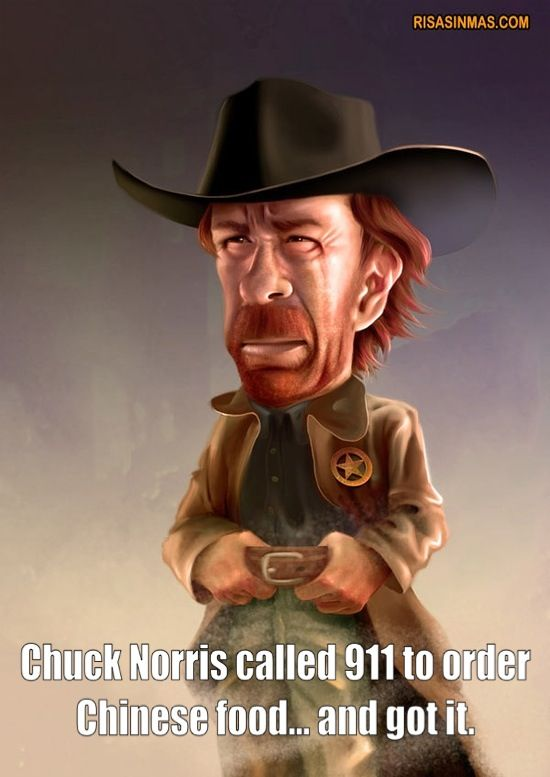 Chuck Norris called 911 to order Chinese food...