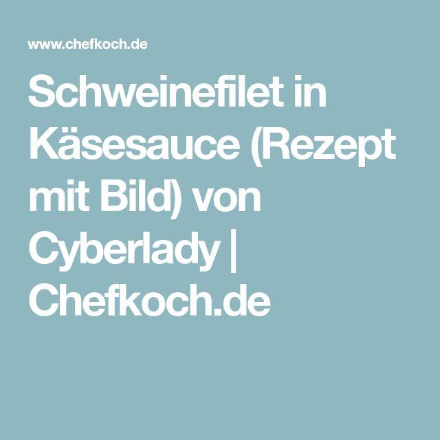 Schweinefilet in Käsesauce (Rezept mit Bild) von Cyberlady | Chefkoch.de