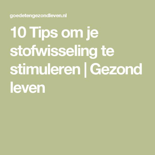 10 Tips om je stofwisseling te stimuleren | Gezond leven