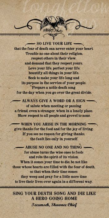 """Poem by Tecumseh American Shawnee Chief. It's the poem that was narrated at the end of """"Act of Valor"""""""