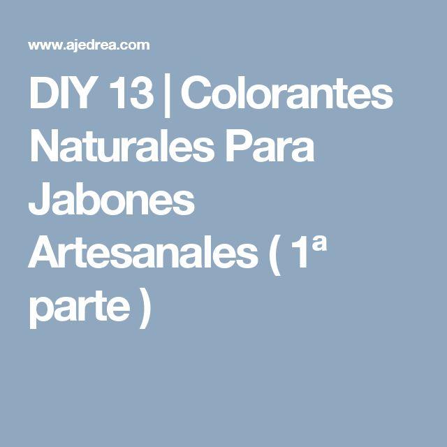 DIY 13 | Colorantes Naturales Para Jabones Artesanales ( 1ª parte )