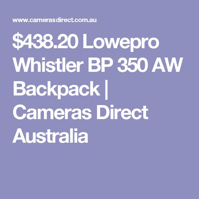 $438.20 Lowepro Whistler BP 350 AW Backpack   Cameras Direct Australia