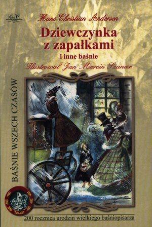 Dziewczynka z zapałkami i Królowa Śniegu - Hans Christian Andersen