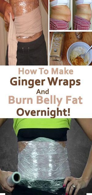 How to Make GINGER WRAPS and BURN BELLY FAT OVERNIGHT ...