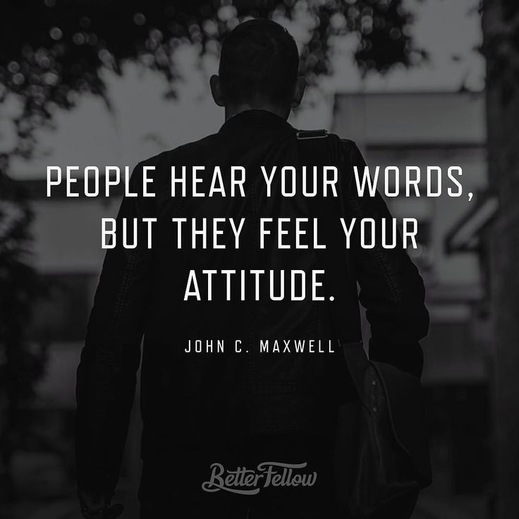 """People hear your words but they feel your attitude."" John C. Maxwell #quote"