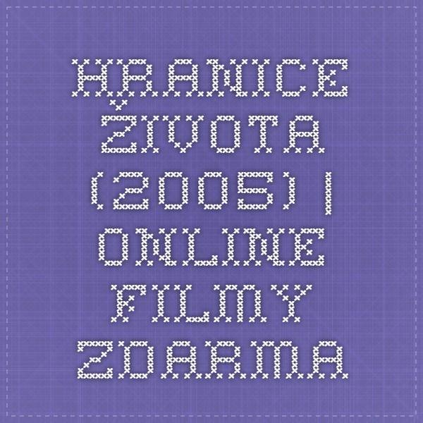 Hranice života (2005) | Online filmy zdarma