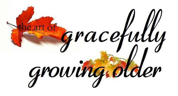 Growing old(er) gracefully