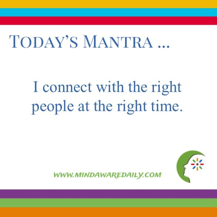 Today's #Mantra. . . I connect with the right people at the right time.  #affirmation #trainyourbrain #ltg  Would you like these mantras in your email inbox?  Click here: