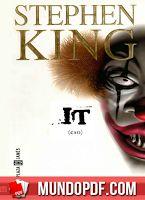 It (eso) - Stephen King. El terror, que no terminaría por otros veintiocho años —si es que terminó alguna vez —, comenzó, hasta do...