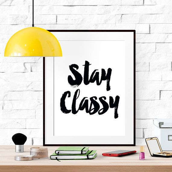 40% OFF Stay Classy Printable fashion wall art by LUCIAandLUCIANA