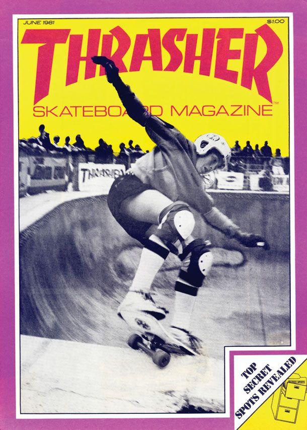Thrasher Magazine June 1981 With Images Thrasher
