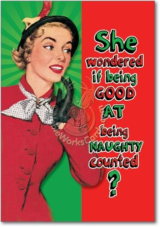 Being Good Counts Inappropriate Funny Merry Christmas Card Nobleworks
