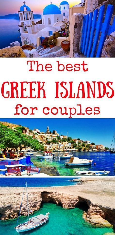 The best Greek Islands for couples, the most romantic Greek Islands, the best Gr…
