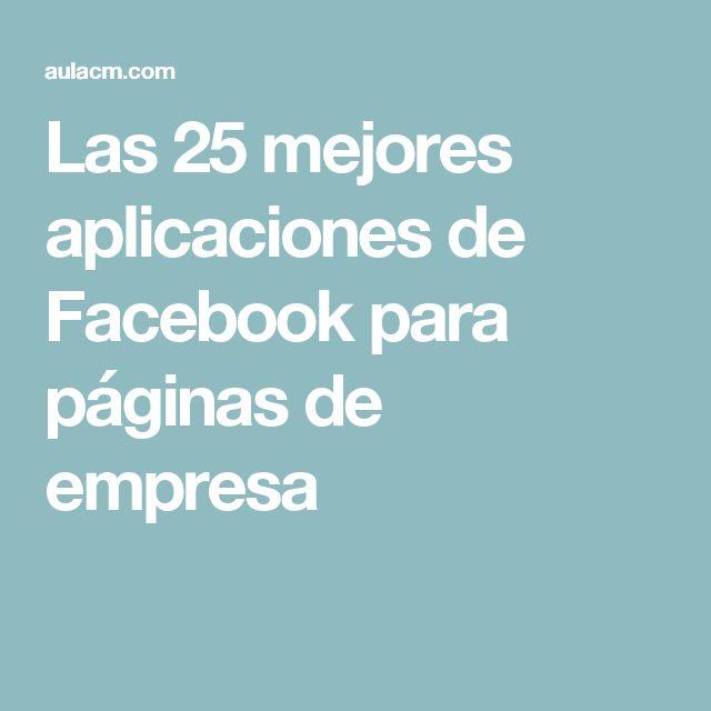 Las 25 mejores aplicaciones de Facebook para páginas de empresa