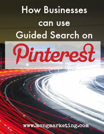 "How Businesses can Use Guided Search on Pinterest by Vincent Ng of MCNGmarketing.com. Discover how you can use Guided Search to do ""Keyword Reversal"" to get more customer insight, and how Guided Search could pose a threat to Yelp and other local business search."