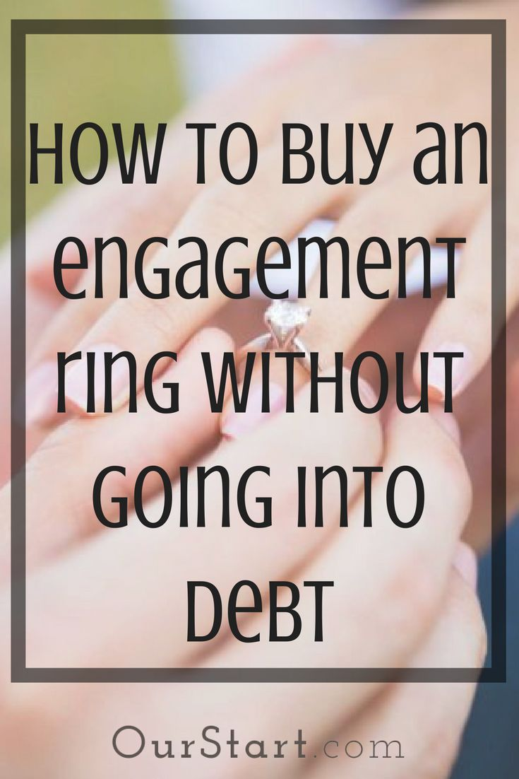 How To Buy An Engagement Ring Without Going Into Debt- OurStart.com