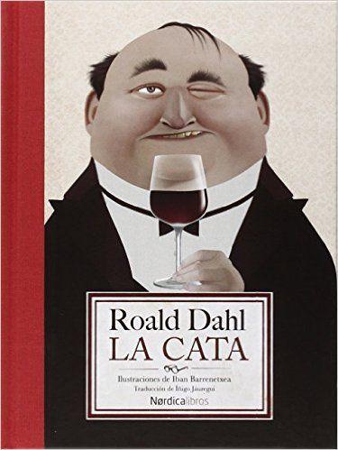 La Cata (Ilustrados): Amazon.es: Roald Dalh, Iban Barrenetxea Bahamonde, Íñigo Jáuregui Eguía: Libros
