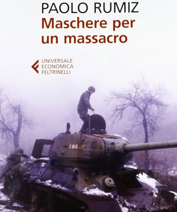 Maschere per un massacro – Paolo Rumiz