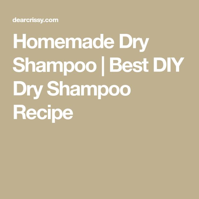 Homemade Dry Shampoo | Best DIY Dry Shampoo Recipe