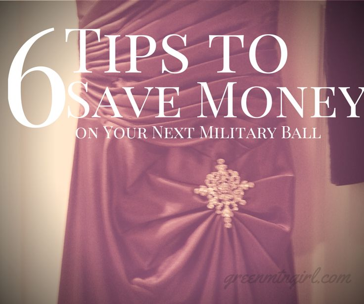 6 Tips to Save Money on Your Next Military Ball - greenmtngril.com  You don't have to spend a fortune to attend your next military ball, here are 6 tips that will save you money! #milso #milspouse #milfam