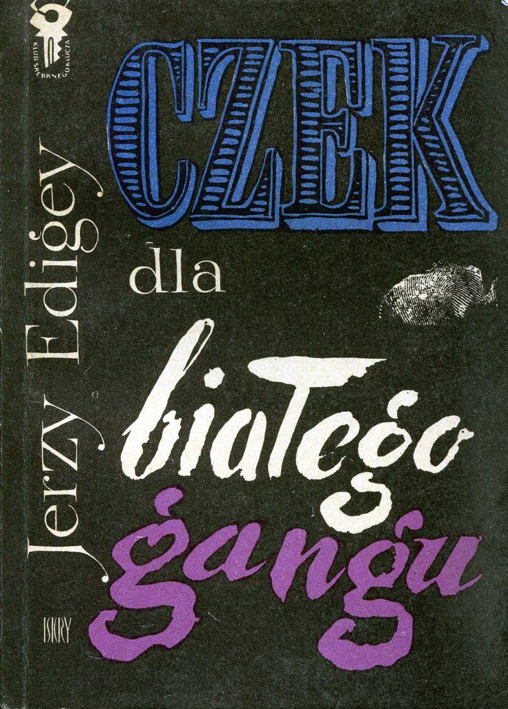 """""""Czek dla białego gangu"""" Jerzy Edigey Cover by Mieczysław Kowalczyk Book series Klub Srebrnego Klucza Published by Wydawnictwo Iskry 1963"""