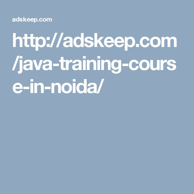 http://adskeep.com/java-training-course-in-noida/