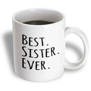 3dRose Best Sister Ever - Gifts for sisters - black text - family and relatives sibling gifts, Ceramic Mug, 15-ounce