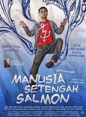 Manusia Setengah Salmon (Saya yang telat nonton)