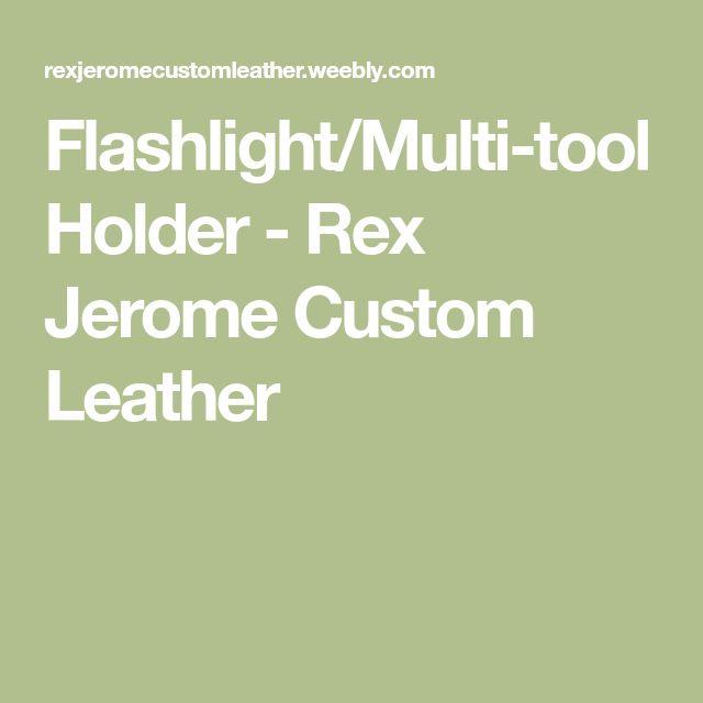 Flashlight/Multi-tool Holder - Rex Jerome Custom Leather