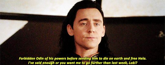 He earned it and deserve it Loki.... He got what was coming to him! After what he did to you and made an open display of you in front of everybody… Stripping you of your birthright and mocking you! In front of EVERYBODY‼️