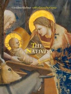 The Nativity / retold by Geraldine Elschner with pictures by Giotto ; translated by Kathryn Bishop  Holiday Books  #kentonlibrary